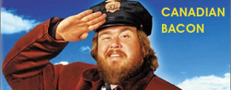Canadian Bacon and John Candy